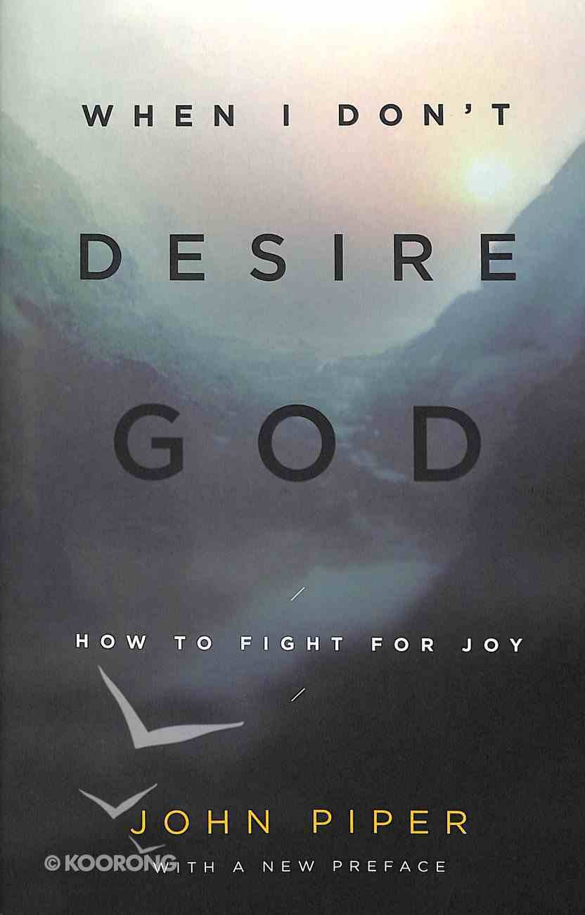 When I Don't Desire God Paperback
