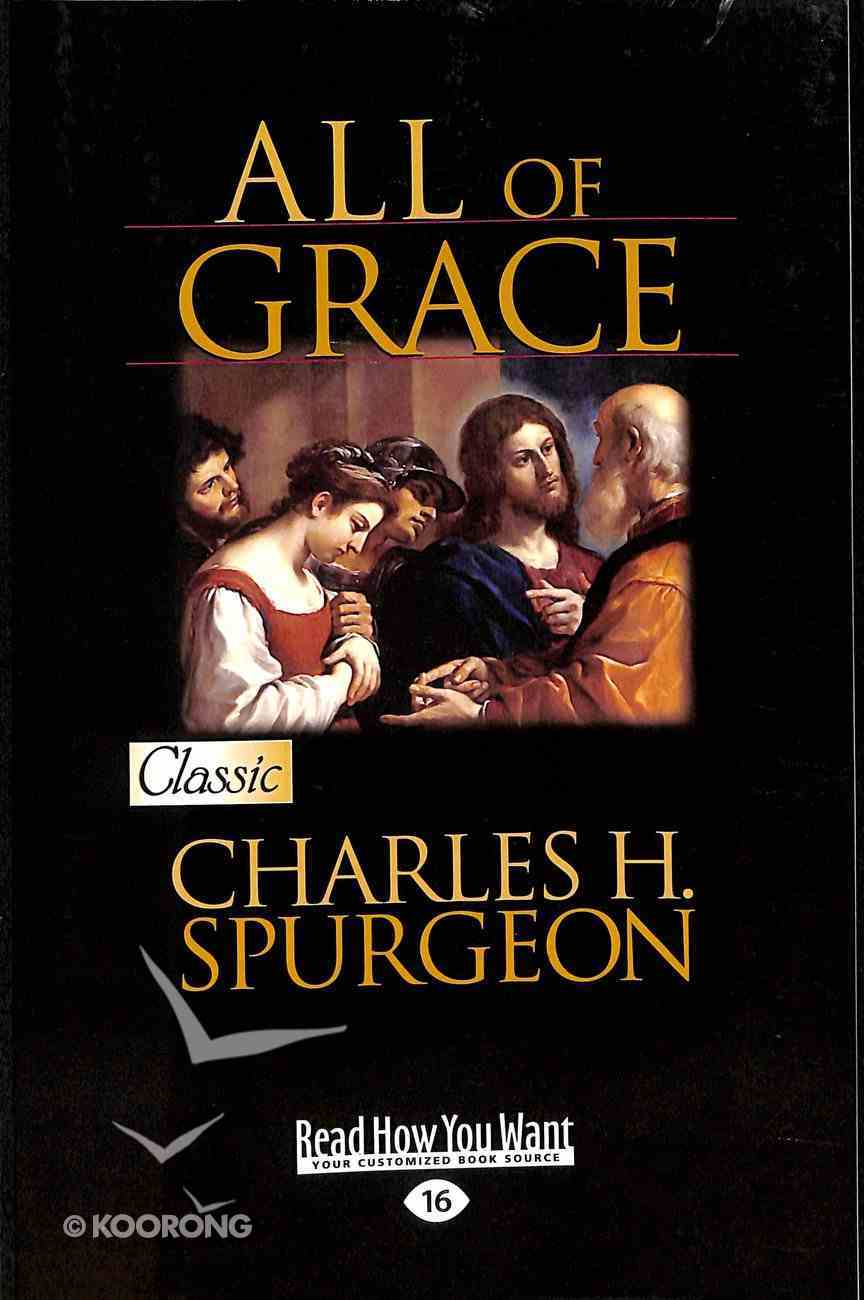All of Grace (Large Print) (Pure Gold Classics Series) Paperback