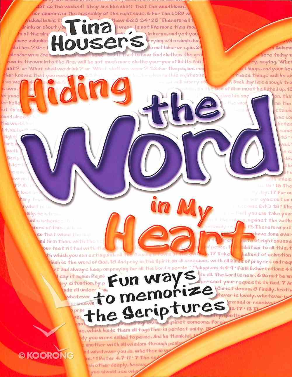 Hiding the Word in My Heart: Fun Ways to Memorize Scriptures Paperback