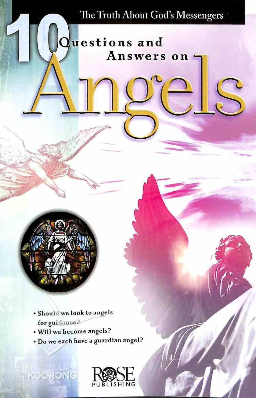 10 Questions and Answers on Angels (Rose Guide Series) Pamphlet