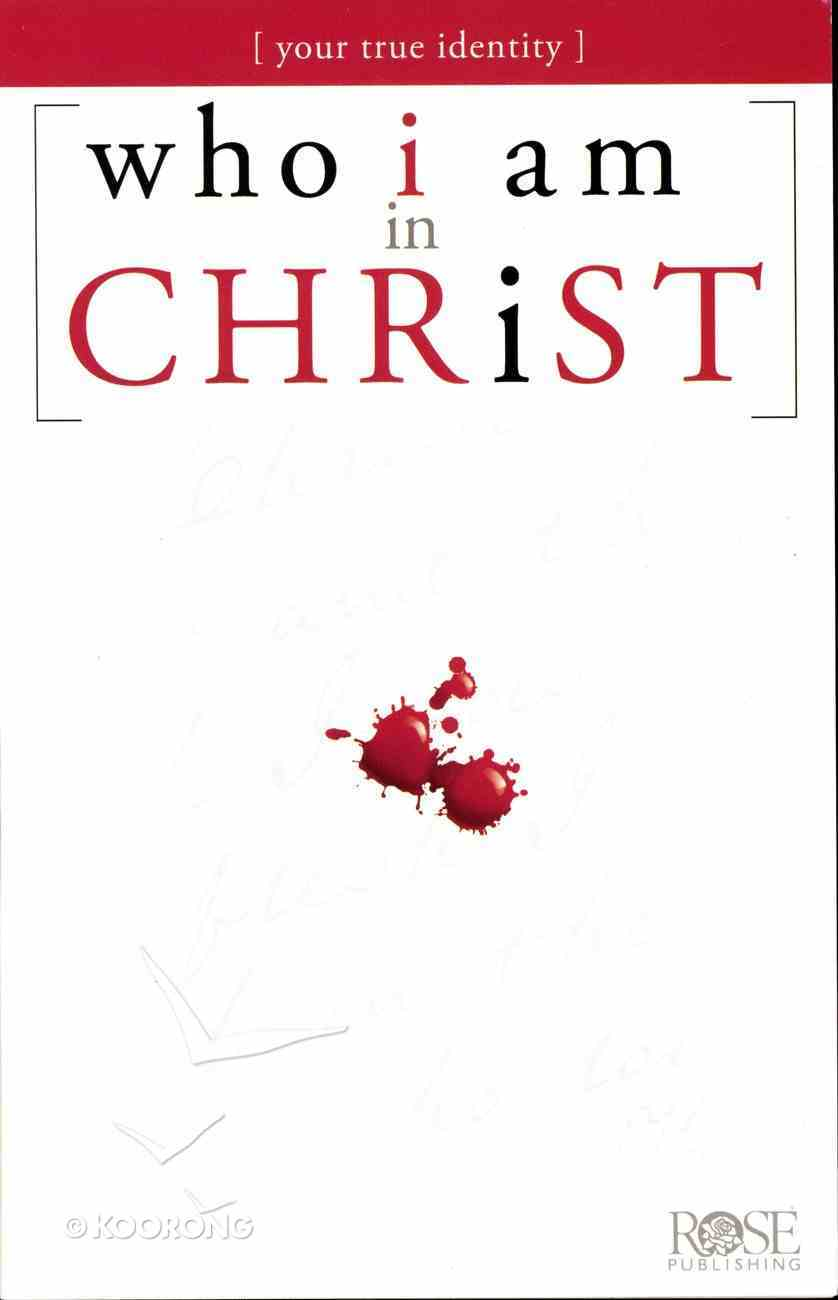 Who I Am in Christ (Rose Guide Series) Pamphlet