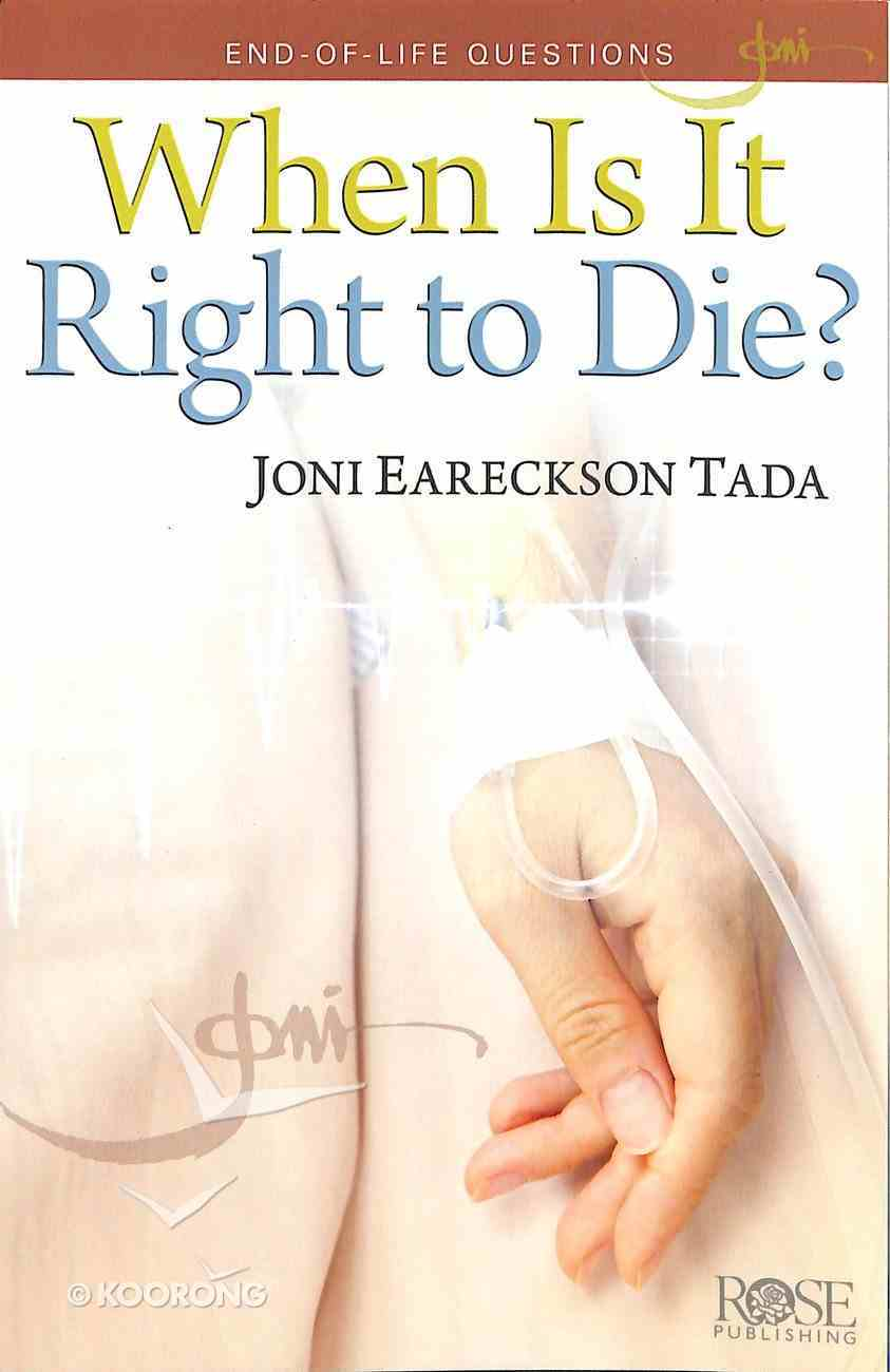 When is It Right to Die?: End of Life Questions (Rose Guide Series) Pamphlet