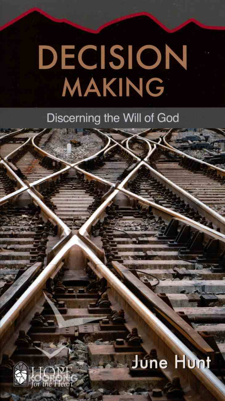 Decision Making (Hope For The Heart Series) Paperback