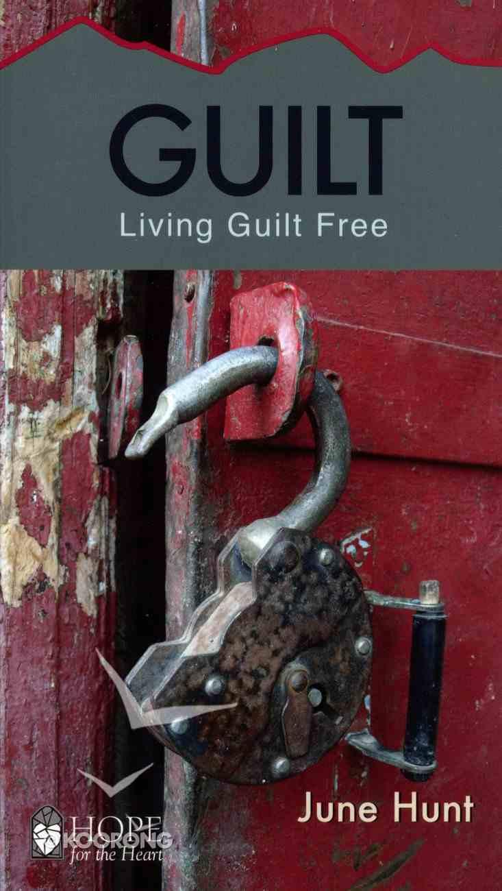 Guilt (Hope For The Heart Series) Paperback