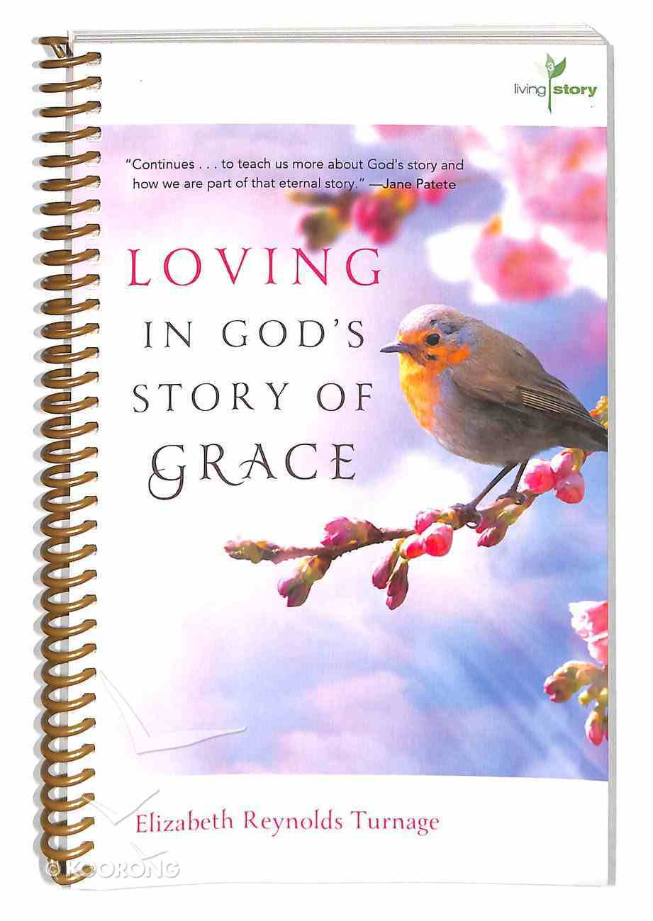 Loving in God's Story of Grace (#03 in Living Story Series) Spiral