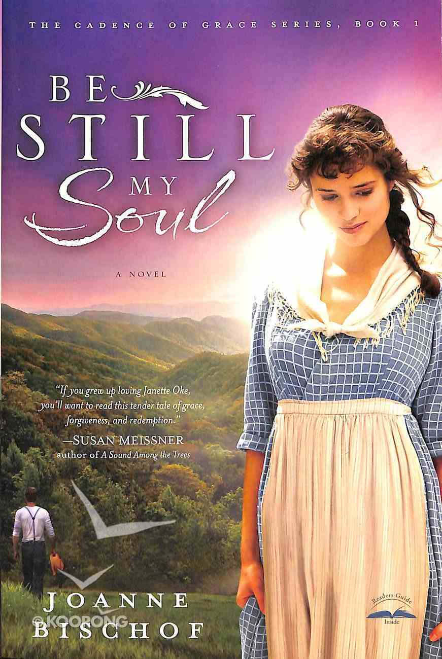 Be Still My Soul (#01 in The Cadence Of Grace Series) Paperback