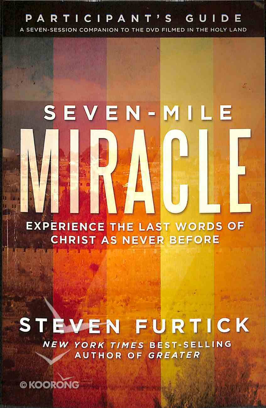Seven-Mile Miracle (DVD With Participant's Guide) (Seven-mile Miracle Series) Pack