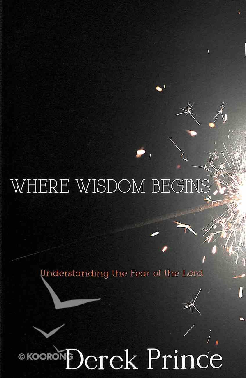 Where Wisdom Begins Paperback