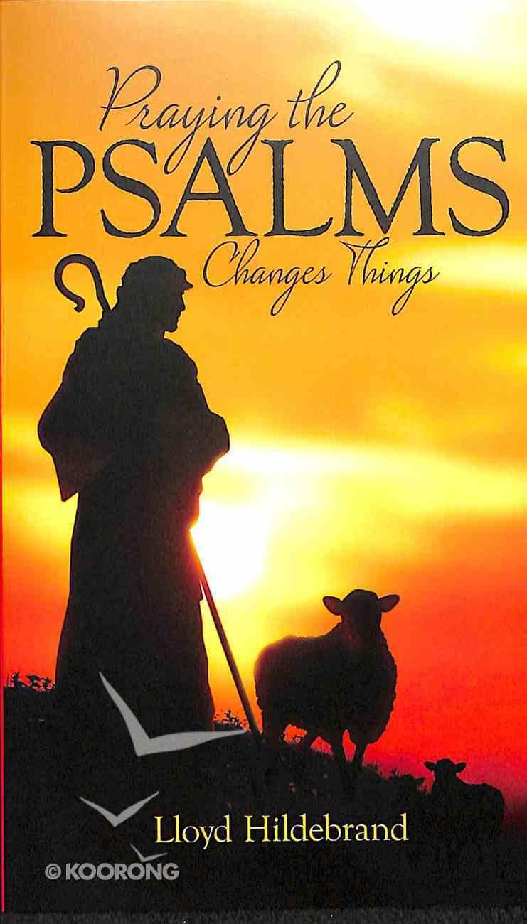 Praying the Psalms Changes Things Mass Market
