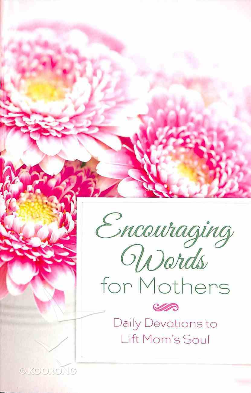 Encouraging Words For Mothers Paperback