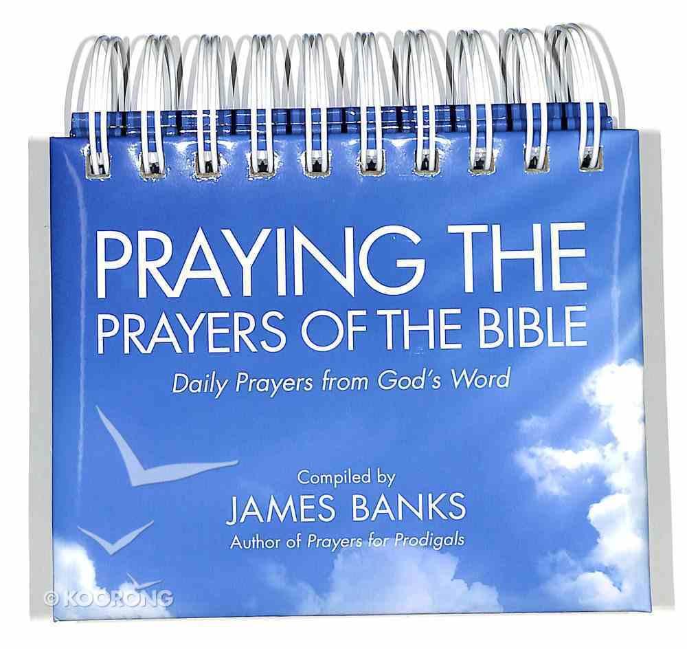 365 Perpetual Calendar: Praying the Prayers of the Bible Spiral
