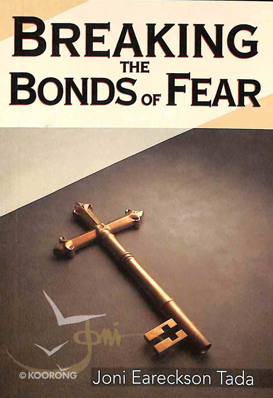 Breaking the Bonds of Fear (God's Help In Tough Times Series) Booklet