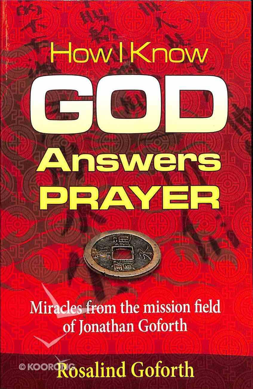 How I Know God Answers Prayer Paperback