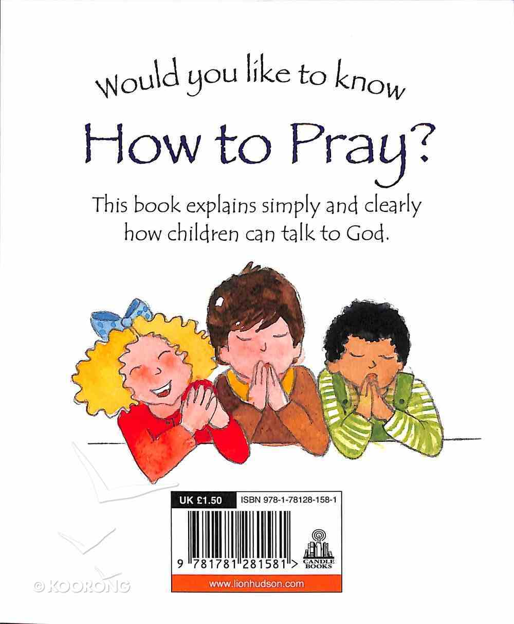 How to Pray? (Would You Like To Know... Series) Paperback