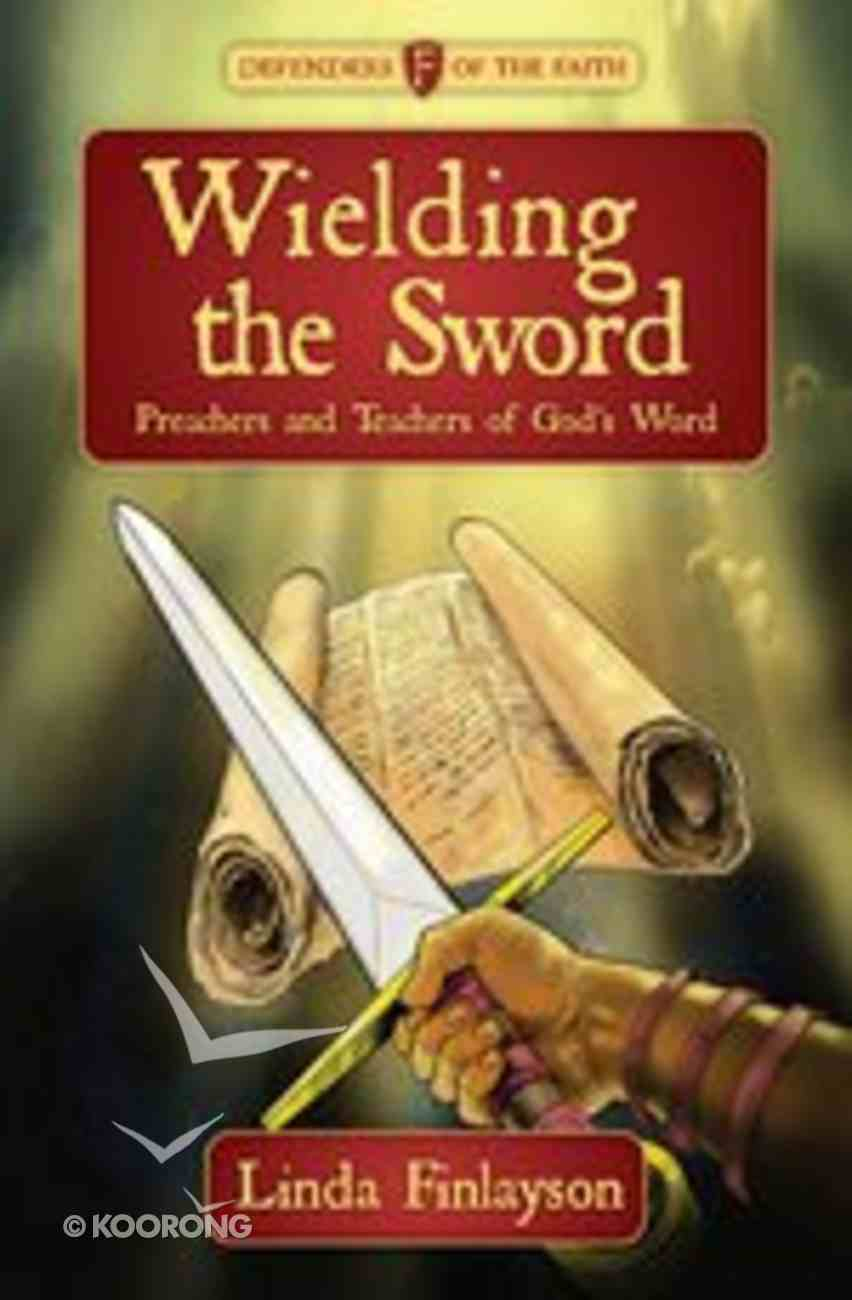Wielding the Sword (Defenders Of The Faith Series) Paperback