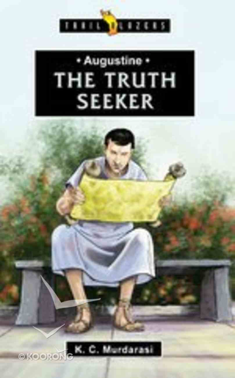 Augustine - the Truth Seeker (Trail Blazers Series) Paperback