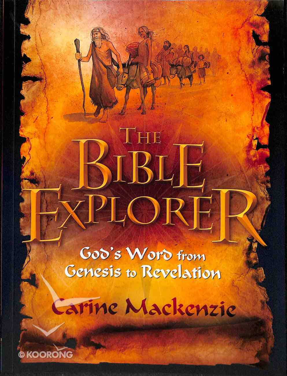 The Bible Explorer: God's Word From Genesis to Revelation Paperback