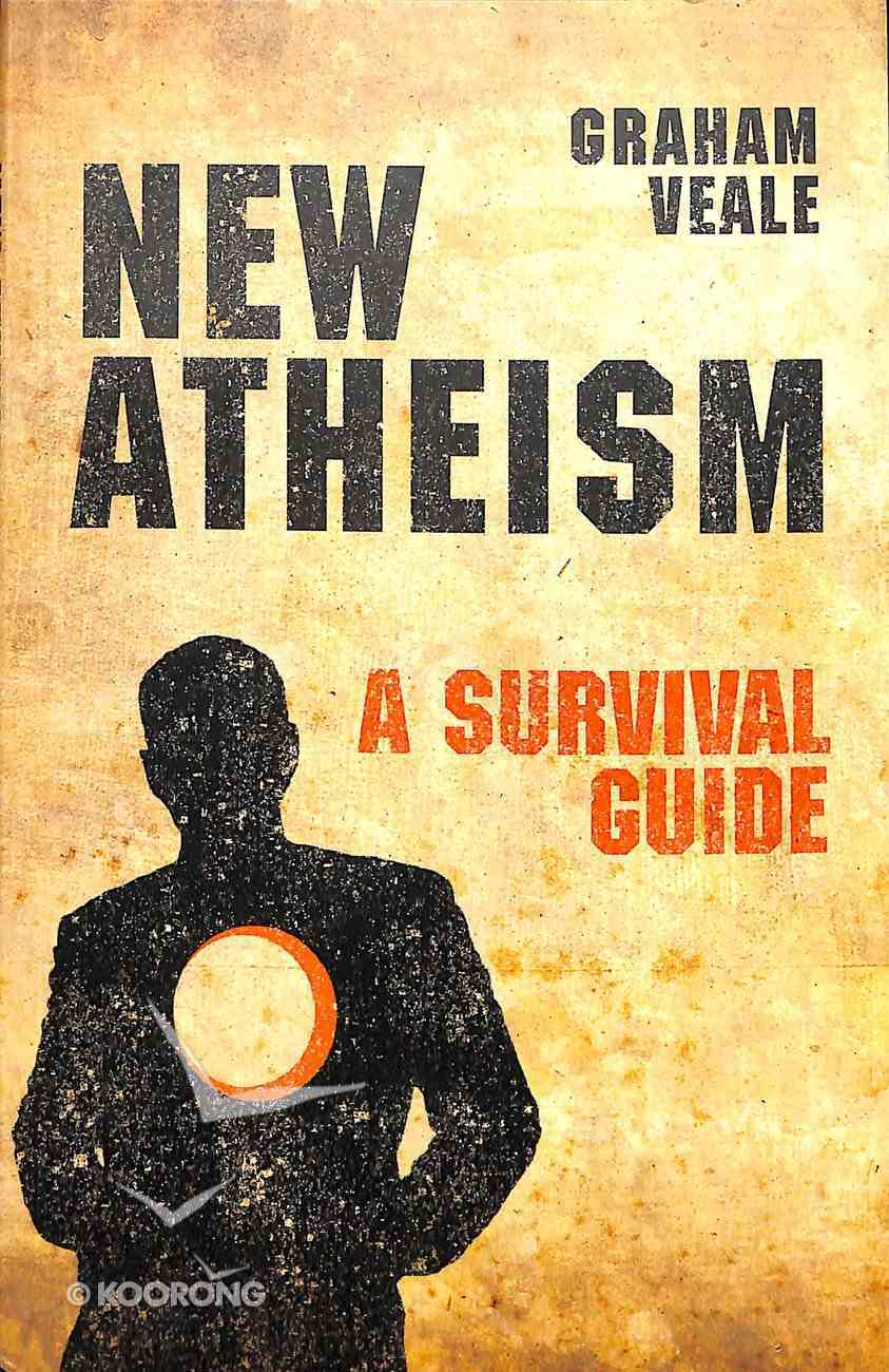 New Atheism: A Survival Guide Paperback