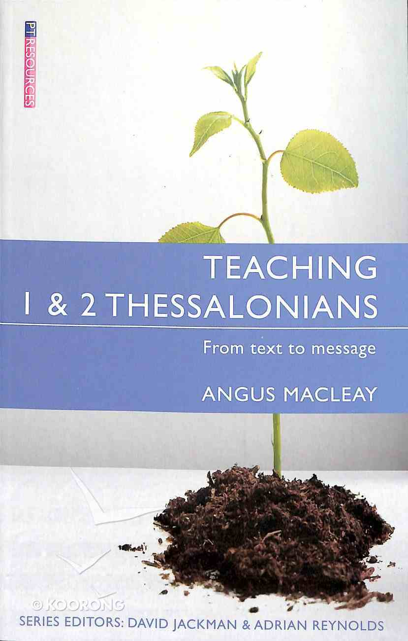 """Teaching 1 & 2 Thessalonians (Proclamation Trust's """"Preaching The Bible"""" Series) Paperback"""