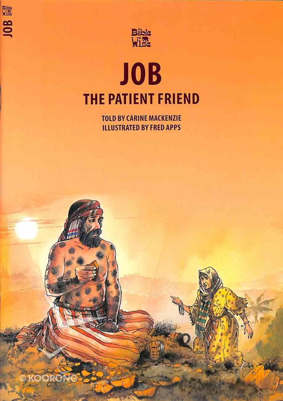 Job, the Patient Friend (Bible Wise Series) Paperback