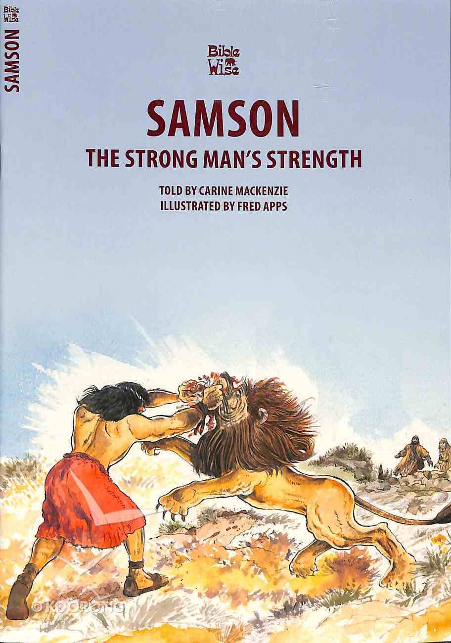 Samson, the Strong Man's Strength (Bible Wise Series) Paperback