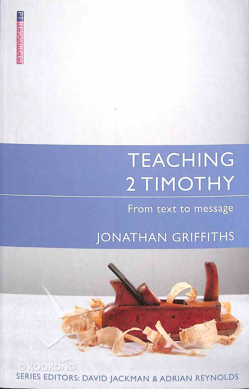 "Teaching 2 Timothy (Proclamation Trust's ""Preaching The Bible"" Series) Paperback"