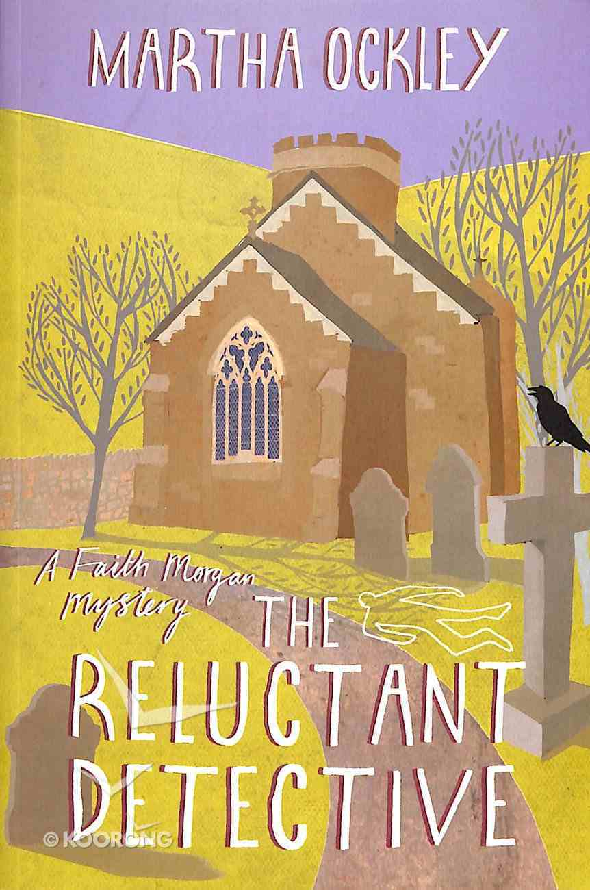 The Reluctant Detective (2nd Edition) (#01 in Faith Morgan Mystery Series) Paperback
