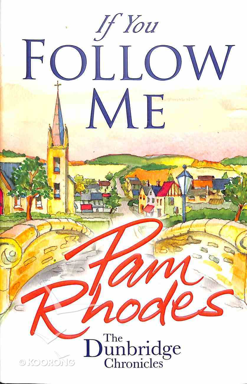 If You Follow Me (#03 in Dunbridge Chronicles Series) Paperback