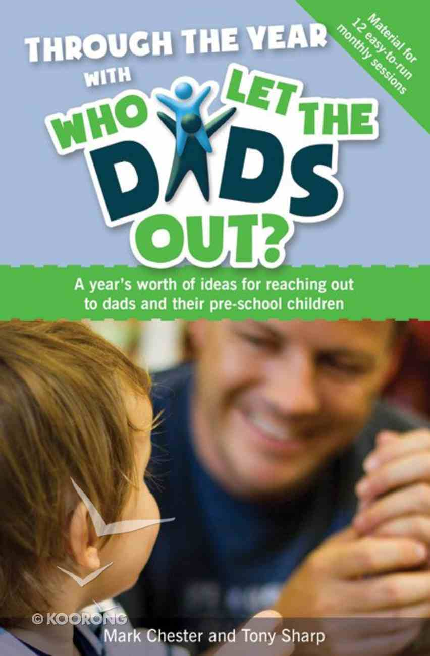 Through the Year With Who Let the Dads Out? Paperback
