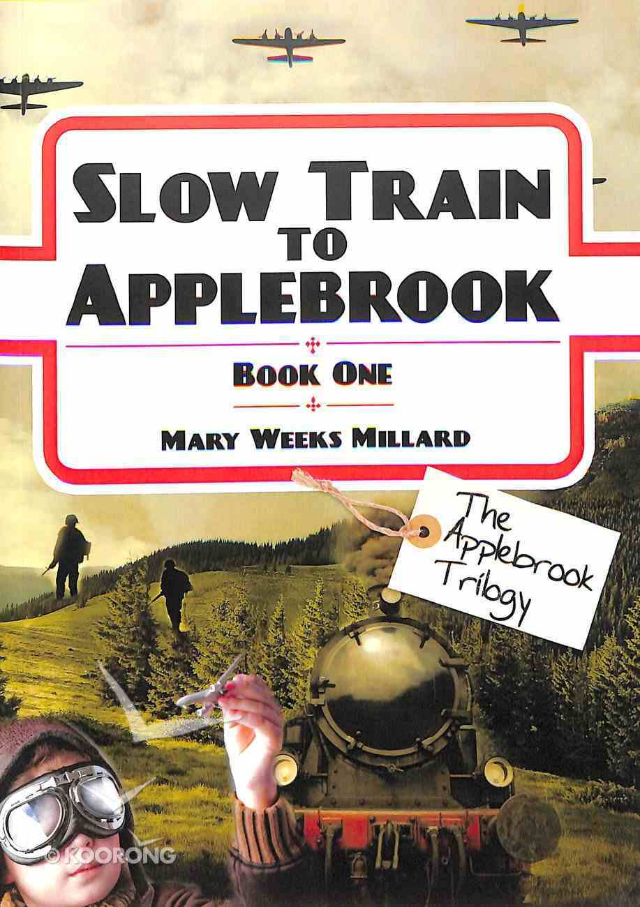 Slow Train to Applebrook (#01 in The Applebrook Trilogy Series) Paperback