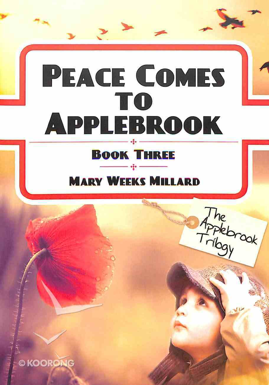 Peace Comes to Applebrook (#03 in The Applebrook Trilogy Series) Paperback