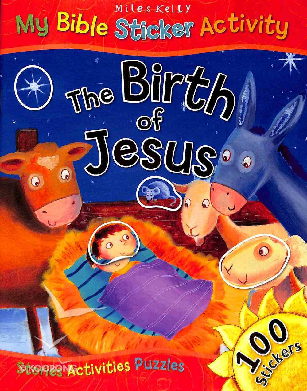 The Birth of Jesus (Includes 100 Stickers) (My Bible Sticker Activity Book Series) Paperback