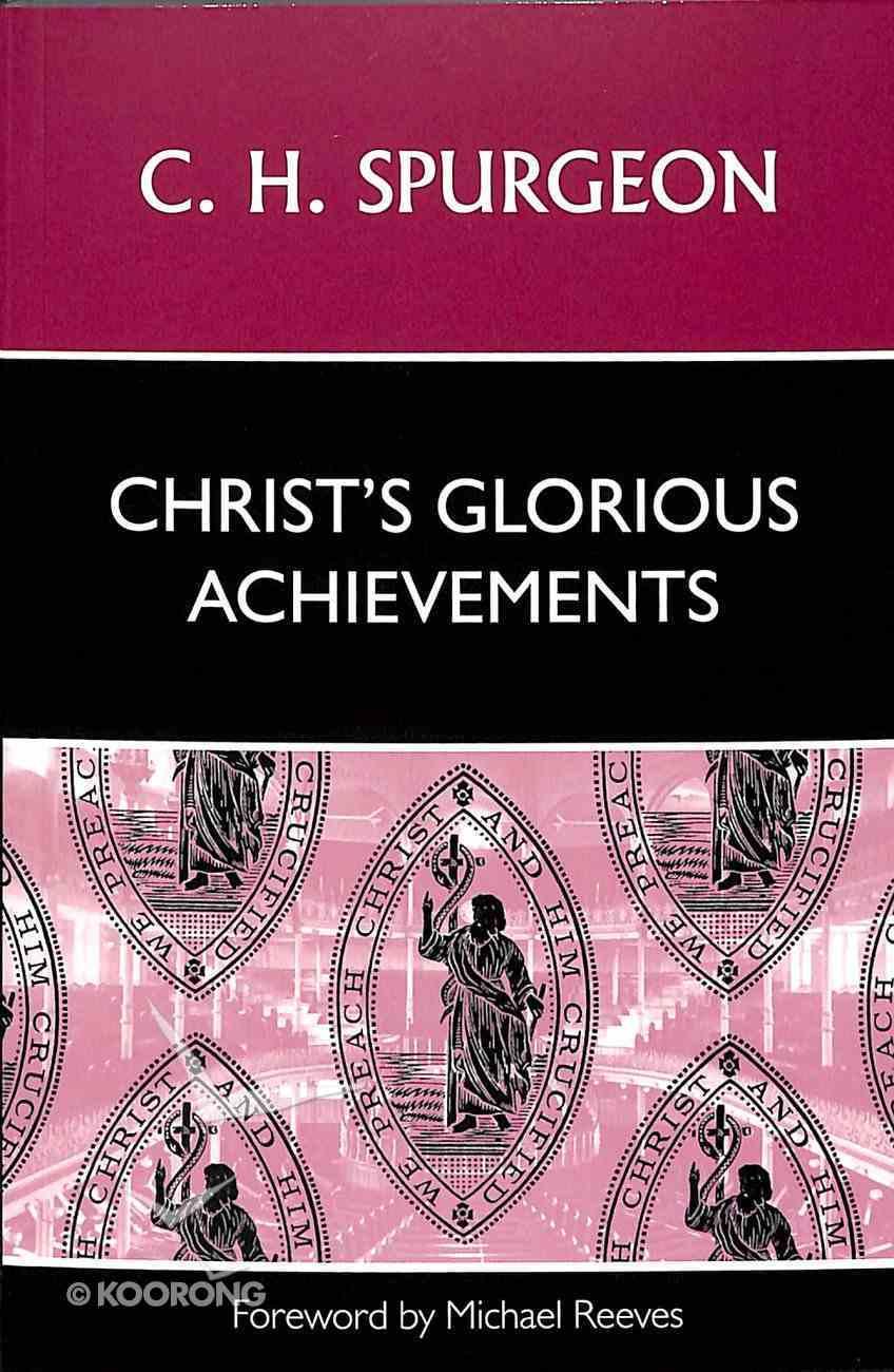 Christ's Glorious Achievements Paperback