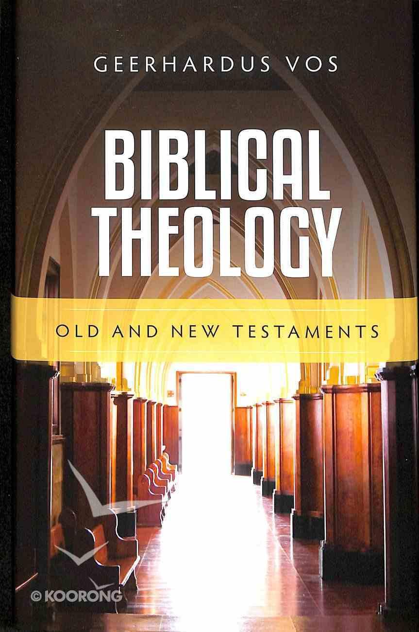 Biblical Theology: Old and New Testaments Hardback