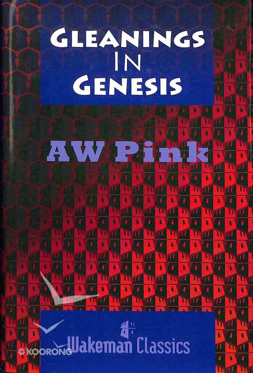 Gleanings in Genesis Hardback