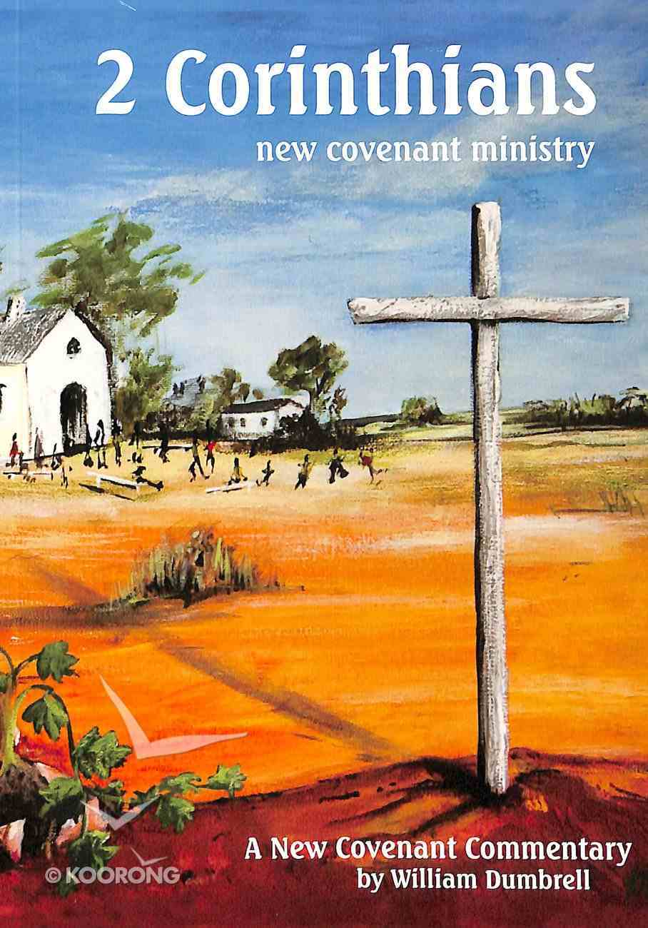 2 Corinthians: New Covenant Ministry (New Covenant Commentary Series) Paperback