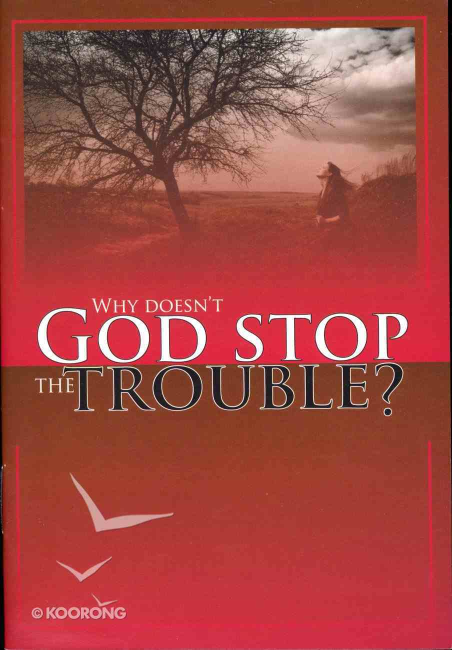 Why Doesn't God Stop the Trouble? Booklet