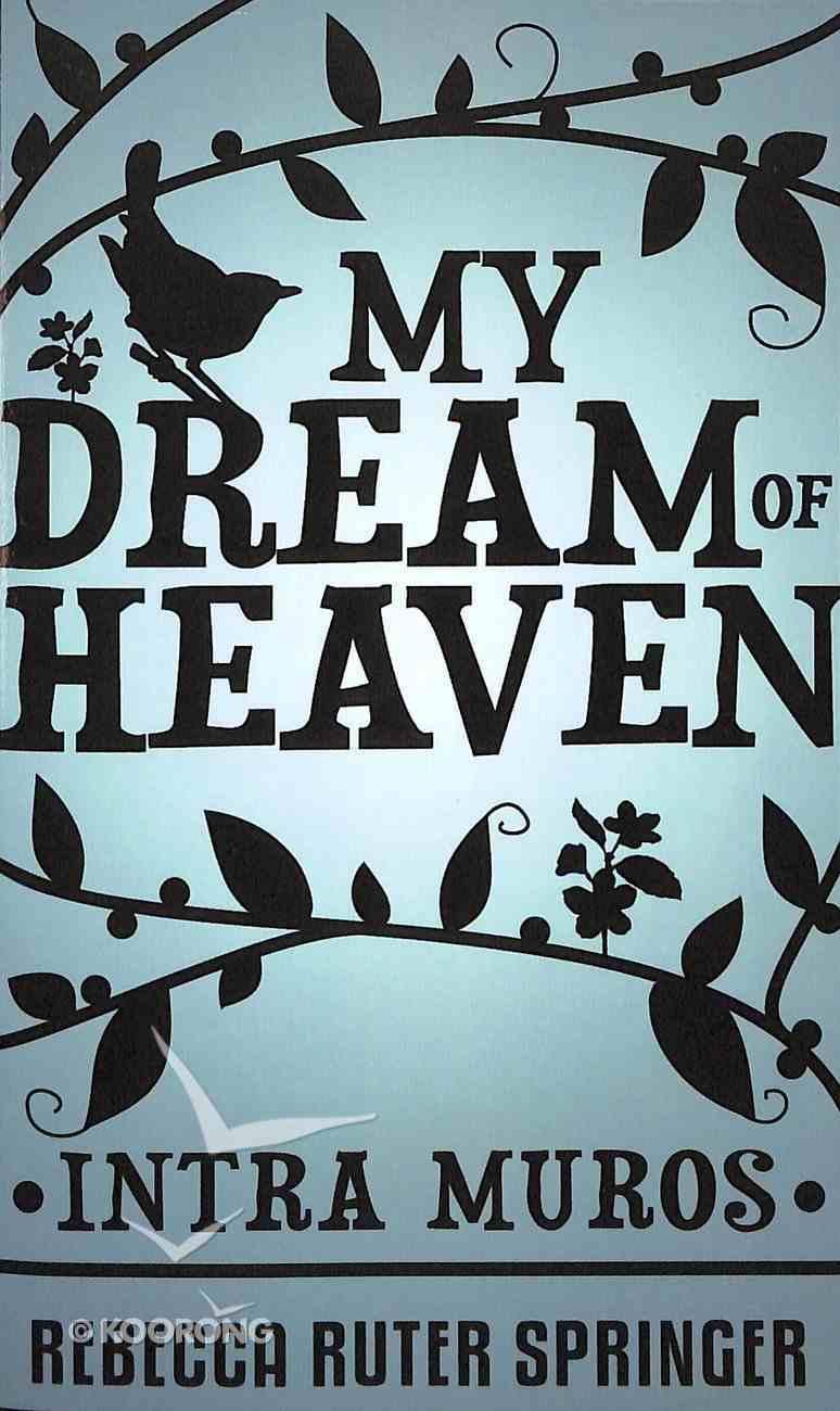 My Dream of Heaven - Intra Muros Paperback