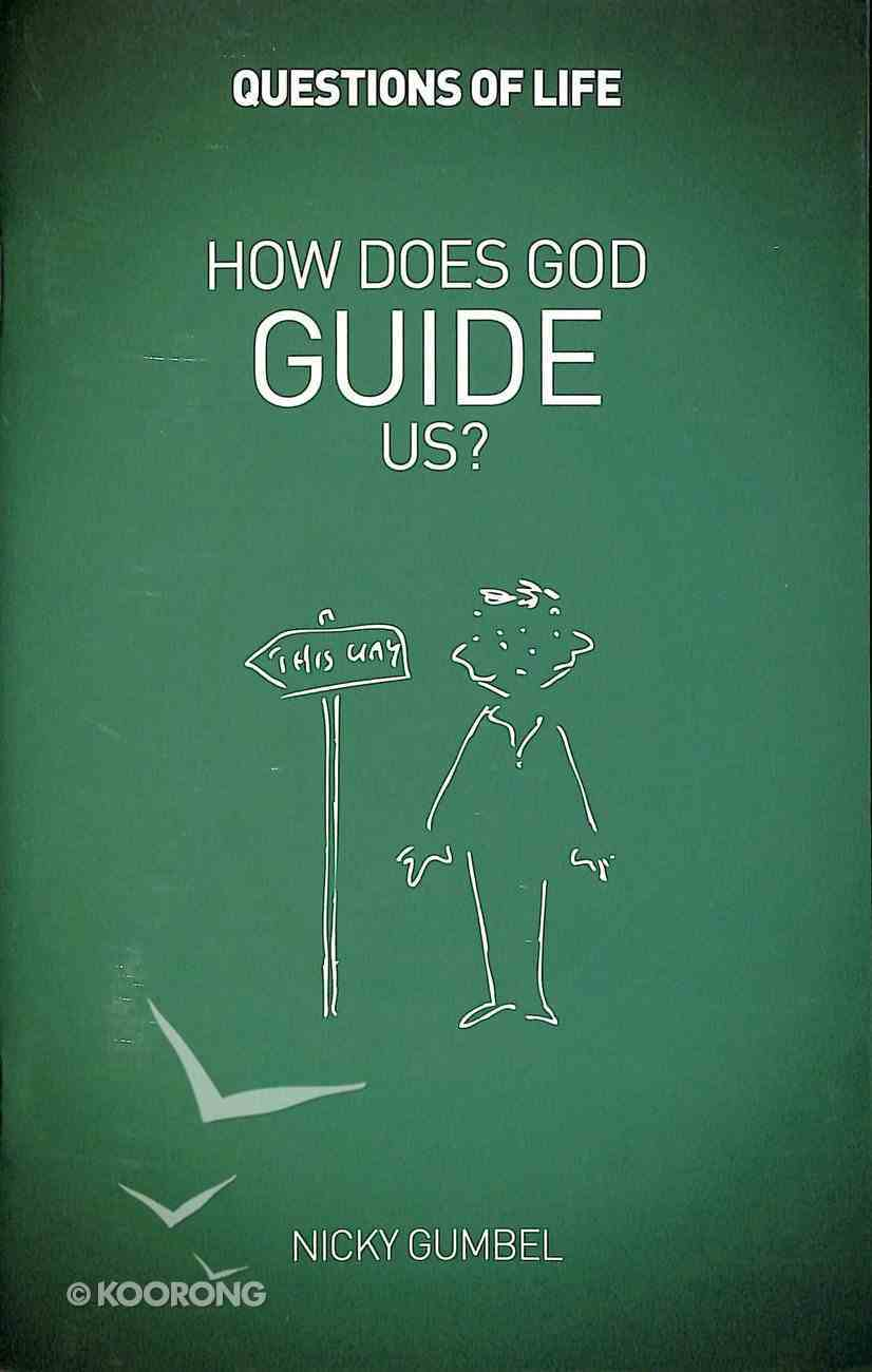 Alpha Qol: How Does God Guide Us? (Questions Of Life Chapter Series) Booklet
