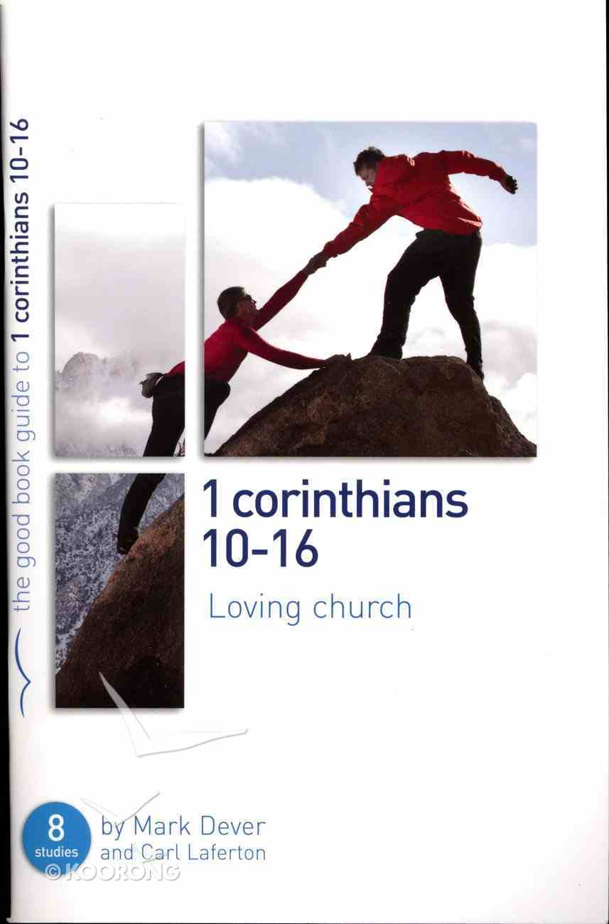 1 Corinthians 10-16 Loving Church (The Good Book Guides Series) Paperback
