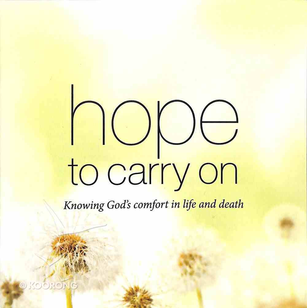 Hope to Carry on: Knowing God's Comfort in Life and Death Booklet