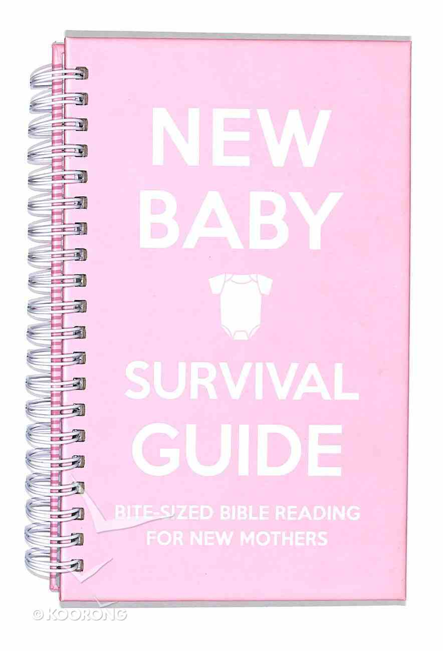 New Baby: Bite-Sized Bible Reading For New Mothers (Pink) (Survival Guide) Spiral