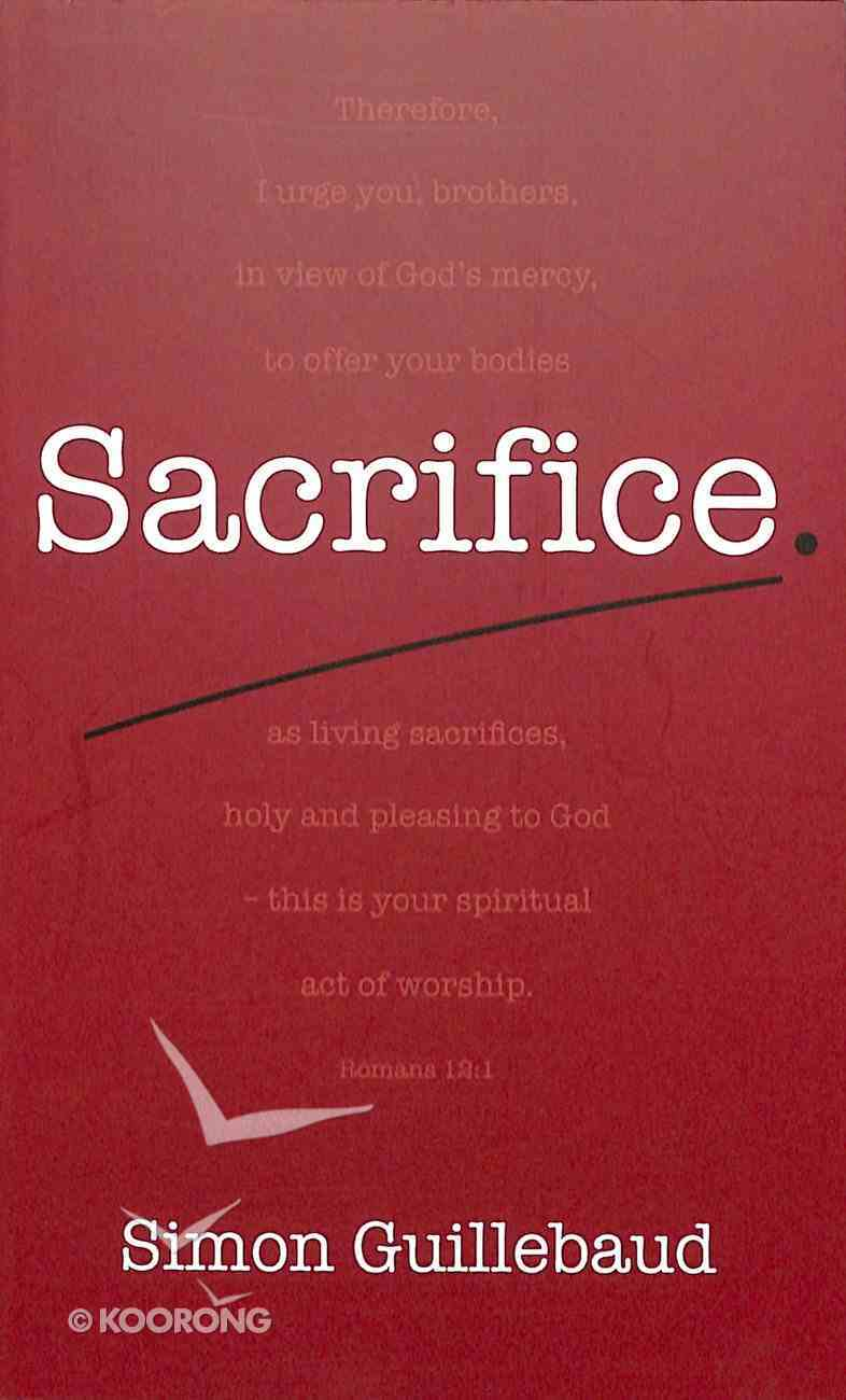 Sacrifice: Costly Grace and Glorious Privilege Booklet
