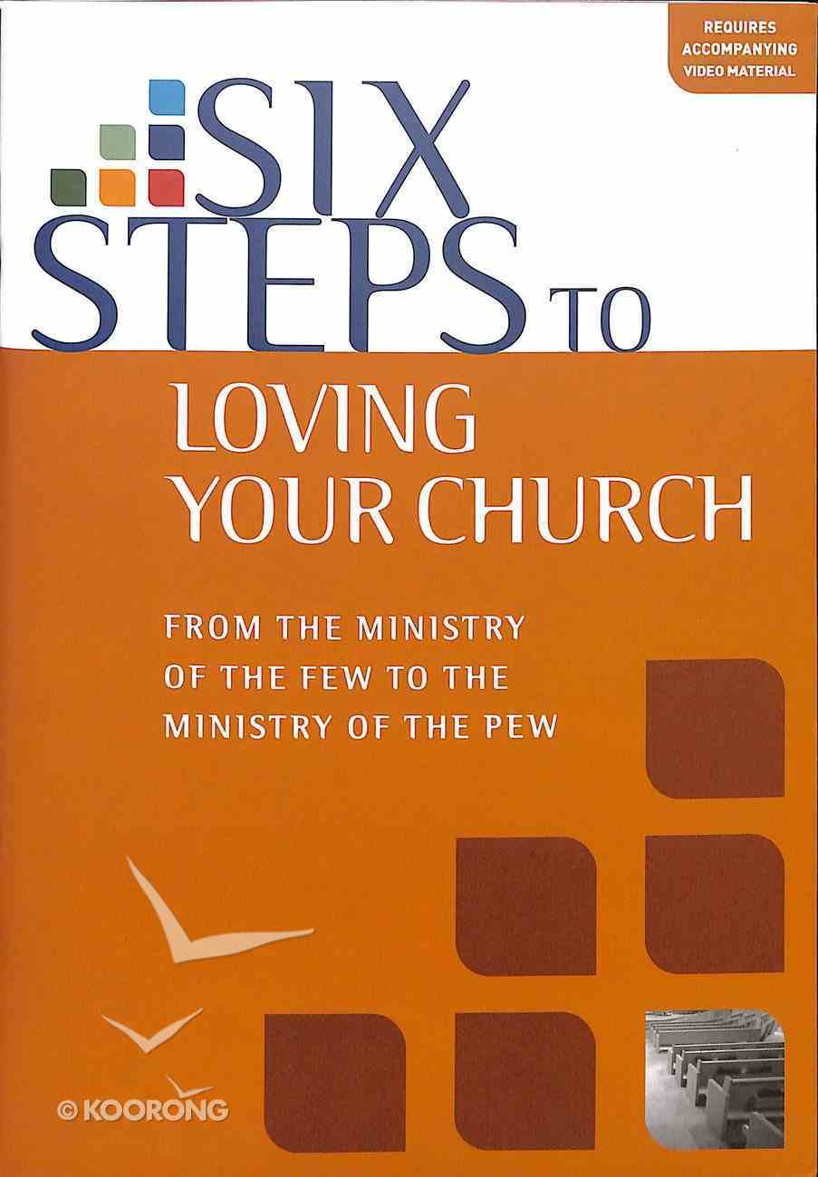 Six Steps to Loving Your Church (Workbook) Paperback