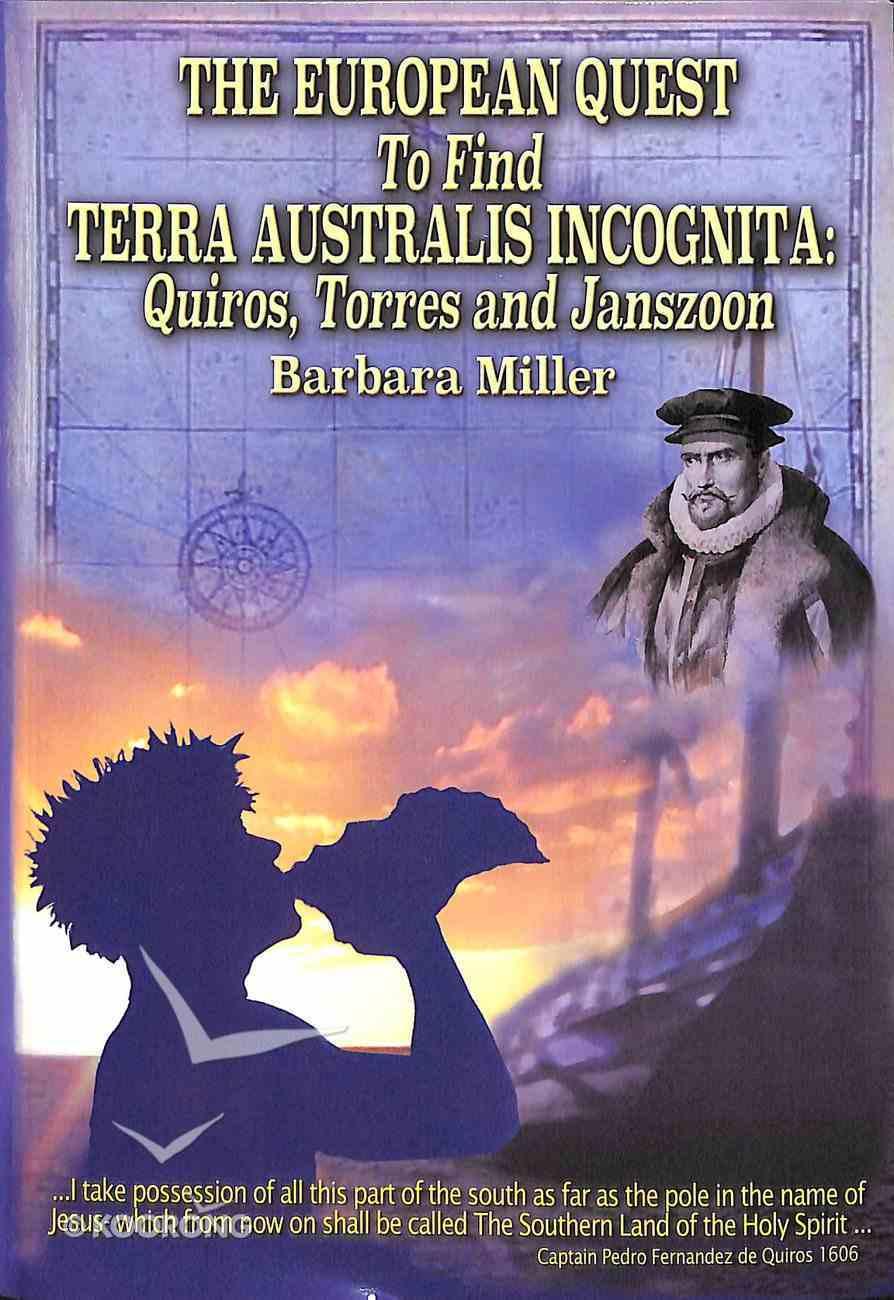 The European Quest to Find Terra Australis Incognita Paperback