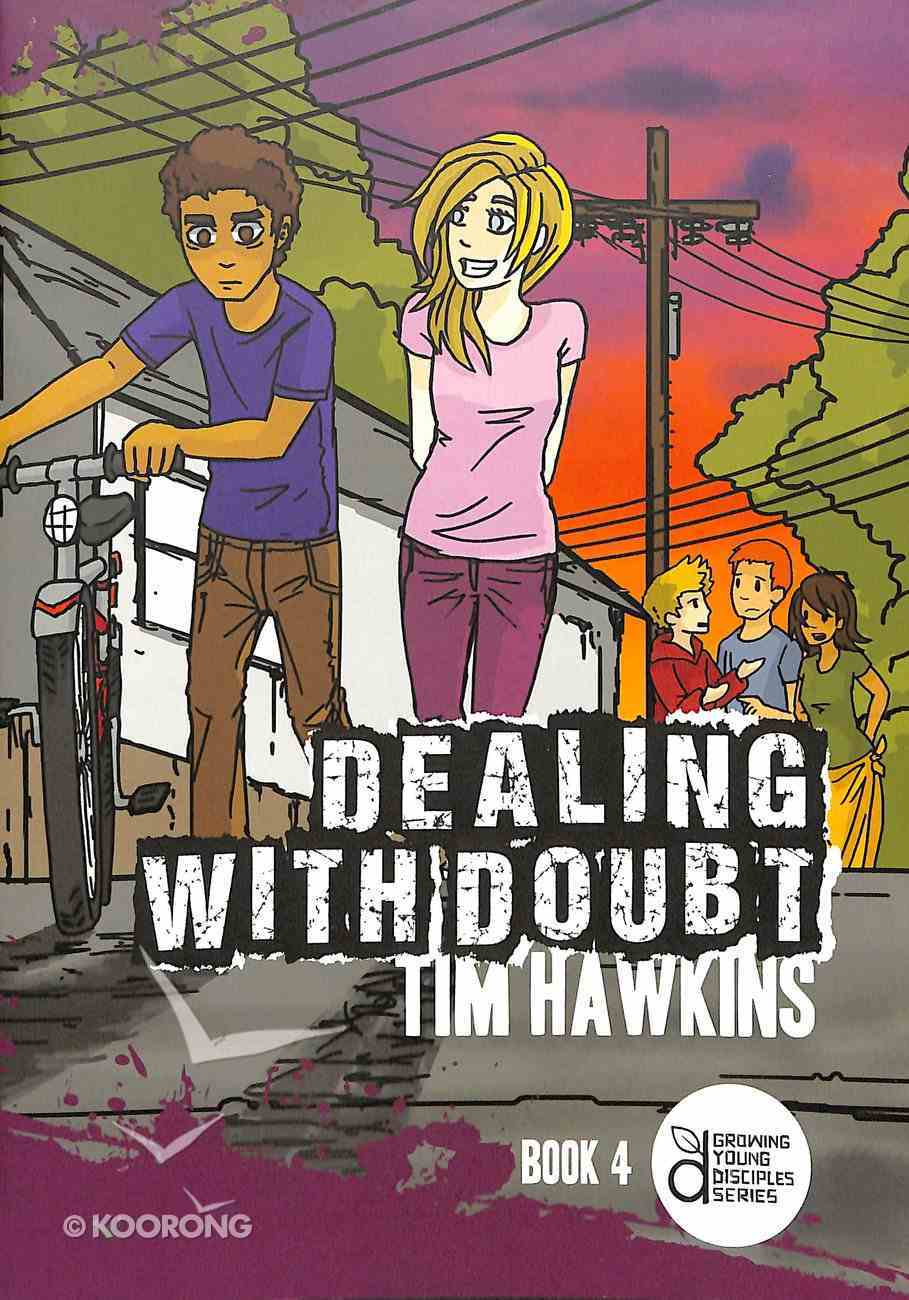 Dealing With Doubt (Growing Young Disciples Series) Paperback