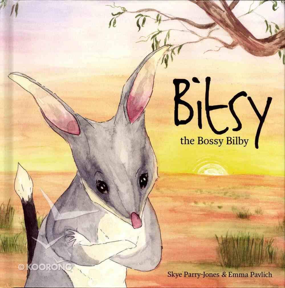 Bitsy the Bossy Bilby Hardback