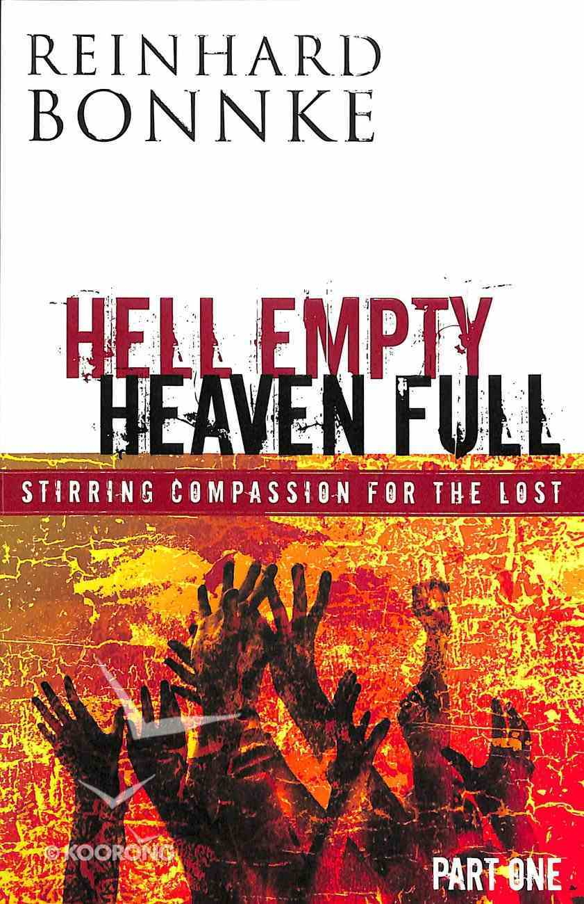 Hell Empty Heaven Full #01: Stirring Compassion For the Lost Paperback