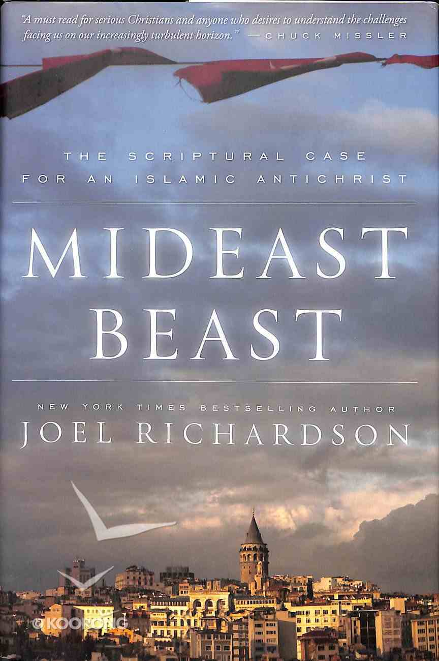 Mideast Beast: The Scriptural Case For An Islamic Antichrist Hardback