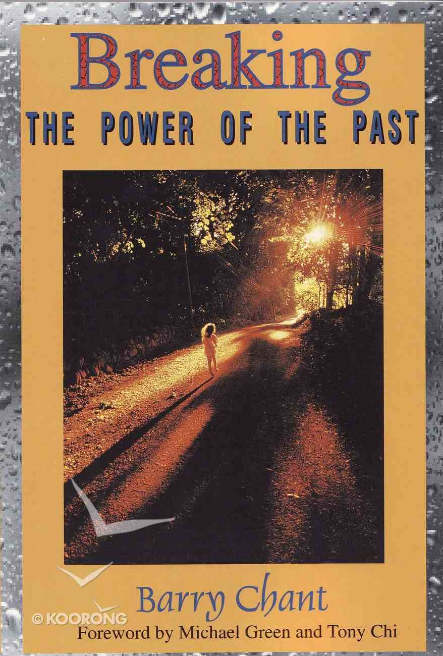 Breaking the Power of the Past Paperback